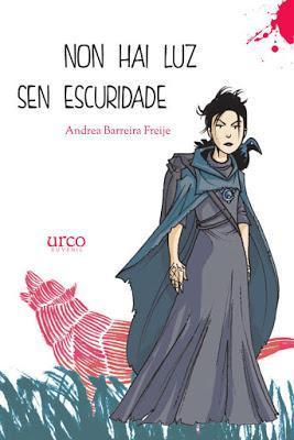 Non hai luz sen oscuridade - Andrea Barreira Freije