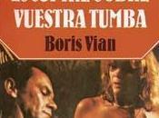 Boris Vian Escupiré sobre vuestra tumba