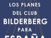 """Los planes club Bilderberg para España"", Cristina Martín Jiménez"