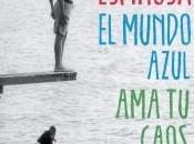 "Mundo Azul"" Albert Espinosa"