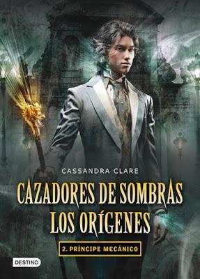 Reseña: Cazadores de sombras. Los orígenes 2. Príncipe mecánico, Cassandra Clare