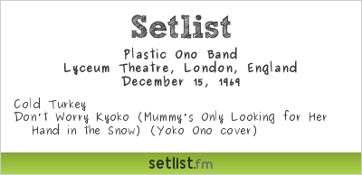 Plastic Ono Band Setlist Lyceum Theatre, London, England 1969