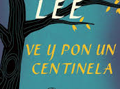 """centinela"""", Harper Lee. conciencia como guía lectora."""