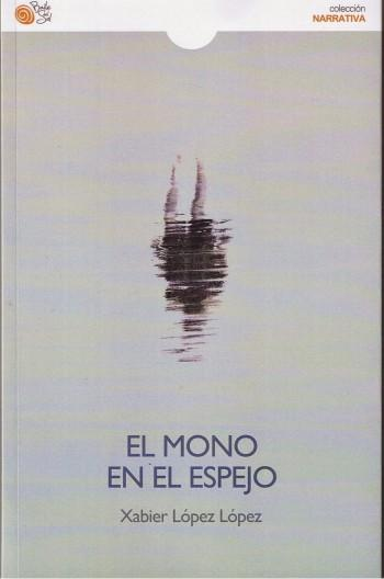 El mono en el espejo - Xabier López López