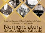 Conferencia sobre nomenclatura calles Luis Potosí