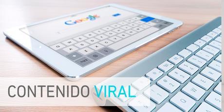 ¿Cómo conseguir que un contenido se vuelva viral?