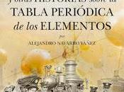 secreto Prometeo otras historias sobre tabla periódica elementos, Alejandro Navarro Yáñez