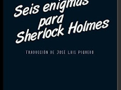 "Estoy leyendo (10): ""Seis enigmas para Sherlock Holmes"", Arthur Conan Doyle"