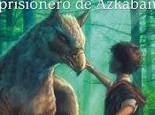 Crítica literaria: Harry Potter prisionero Azkaban
