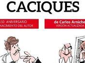 Caciques, Carlos Arniches, subirán Teatro María Guerrero.