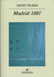David Trueba - Madrid 1987 (crítica)