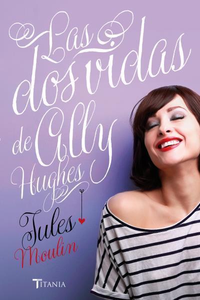 Las dos vidas de Ally Hughes   Autor: Jules Moulin