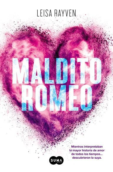 Maldito Romeo   Autor: Leisa Rayven
