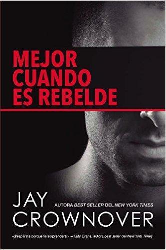 Mejor cuando es rebelde   Autor: Jay Crownover
