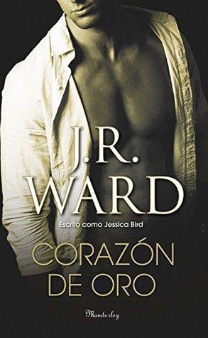 Corazón de Oro   Autor: J.R. Ward