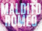Reseña literaria: Maldito Romeo