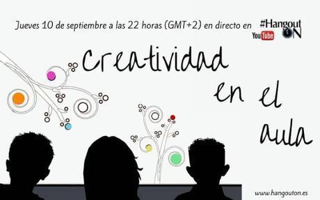 Creatividad en el aula. Jueves 10 de septiembre a las 22 horas en directo (GMT+2) en #HangoutON