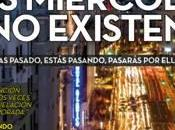 """""""LOS MIÉRCOLES EXISTEN"""" ESTRENAN ESTE SÁBADO TEMPORADA TEATRO FÍGARO"""