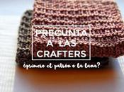 Pregunta crafters: ¿eliges primero patrón lana?