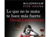 David Lagercrantz: Mata Hace Fuerte Serie Millennium