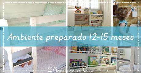 Ambiente preparado 12-15 meses – Prepared environment 12 -15 mo