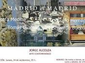 """""""Madrid Madrid"""" expone Galería Jorge Alcolea"""