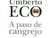 paso Cangrejo passo gambero, Umberto Eco, Milán, 2006)