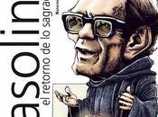Pasolini: retorno sagrado.