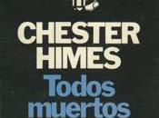 Chester Himes Todos muertos