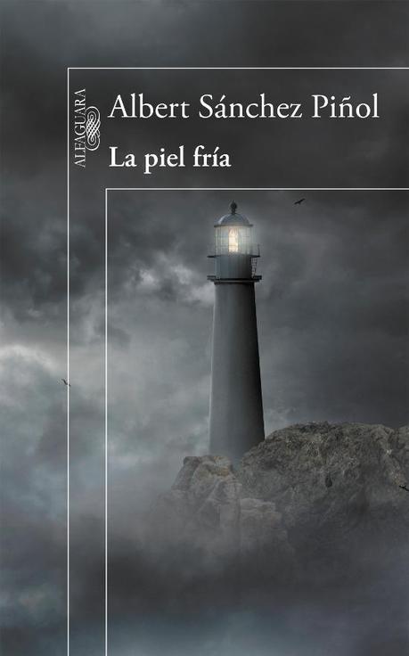 Alfaguara edita La piel fría de Albert Sánchez Piñol