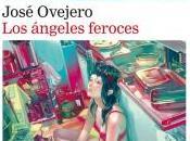 """""""Los ángeles feroces"""", José Ovejero"""