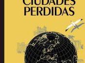 """""""Atlas ciudades perdidas"""", Aude Tocqueville"""