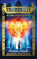 Tombquest: El libro de los muertos, de Michael Northrop (I)