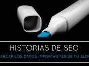 Historias Seo: Marcar datos importantes blog
