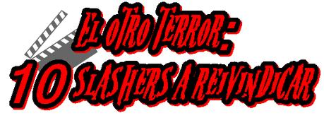 El otro terror: 10 slashers a reivindicar