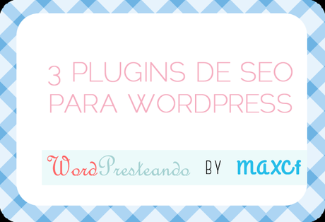3 Plugins de SEO para WordPress