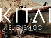 """Enemigo"""" KITAI"""