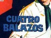 CUATRO BALAZOS (Sonaron cuatro balazos) (España, Italia, Francia; 1964) Spaguetti Western