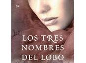 """""""Los tres nombres lobo"""" Lola Nieva"""