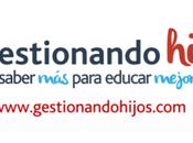 Nueva edición Gestionando Hijos: educación nuestros hijos está nuestras manos