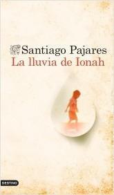 LA LLUVIA DE IONAH - Santiago Pajares