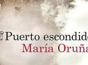 """""""Puerto escondido"""" María Oruña"""