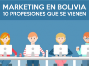 Marketing Bolivia: profesiones vienen