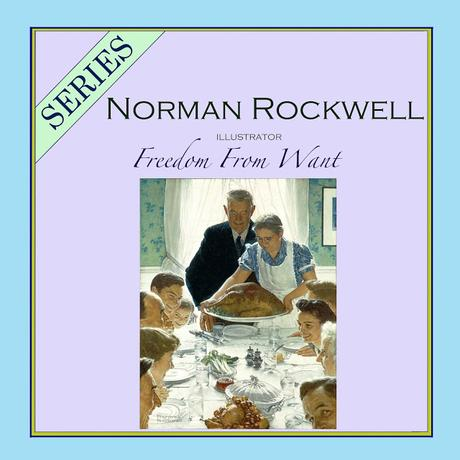 SERIES - Norman Rockwell - Freedom From Want