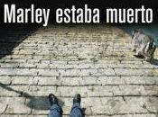 """""""Marley estaba muerto"""", Carlos Zanón"""