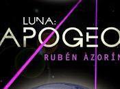 """Libros para Navidad: """"LUNA: APOGEO"""" Rubén Azorín"""