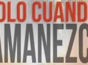 """Novedades: """"Solo cuando amanezca"""" María Sánchez"""