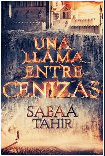 ~♥ Reseña #239 = Una llama entre cenizas ~ Sabaa Tahir