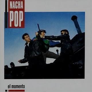 Nacha Pop - El Momento (1987)