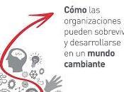 Capacidad adaptativa; Cómo organizaciones pueden sobrevivir desarrollarse mundo cambiante